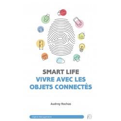 Version numérique - Smartlife : vivre avec les objets connectés